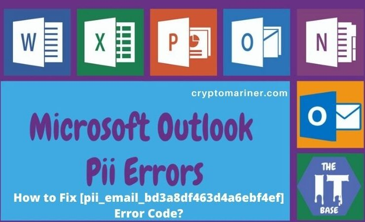 How to Fix [pii_email_bd3a8df463d4a6ebf4ef] Error Code?